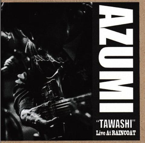 AZUMI 「TAWASHI〜LIVE AT RAINCOAT」