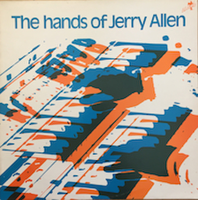 JERRY ALLEN / THE HANDS OF JERRY ALLEN