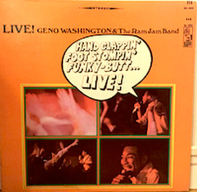 GENO WASHINGTON & THE RAM JAM BAND / HAND CLAPPIN' FOOT STOMPIN' FUNKY-BUTT...LIVE !