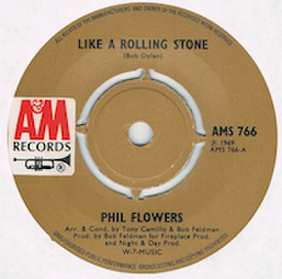 PHIL FLOWERS / LIKE A ROLLING STONE