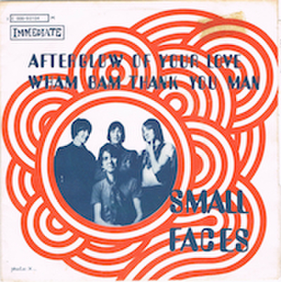 SMALL FACES /AFTERGLOW OF YOUR LOVE