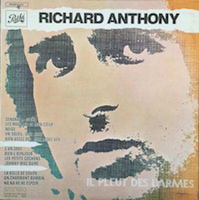 RICHARD ANTHONY / IL PLEUT DES LARMES