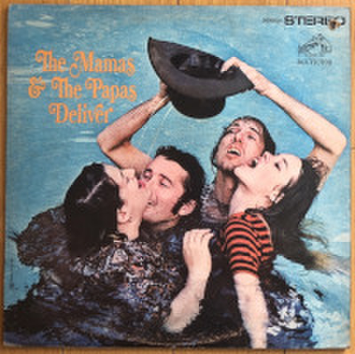 THE MAMAS AND THE PAPAS / DELIVER