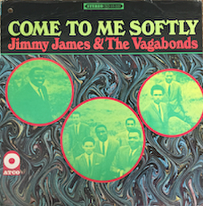 JIMMY JAMES & THE VAGABONDS / COME TOO ME SOFTLY