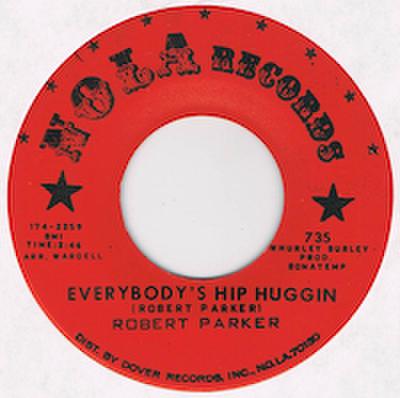 ROBERT PARKER / EVERYBODY'S HIP HUGGIN