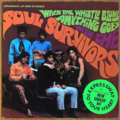SOUL SURVIVORS / WHEN THE WHISTLE BLOWS ANYTHING GOES WITH THE SOUL SURVIVORS