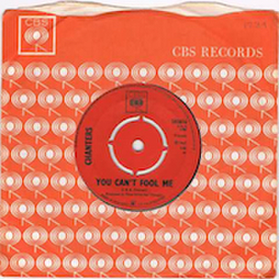 THE CHANTERS / YOU CAN'T FOOL ME