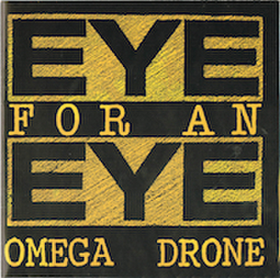 EYE FOR AN EYE / OMEGA DRONE
