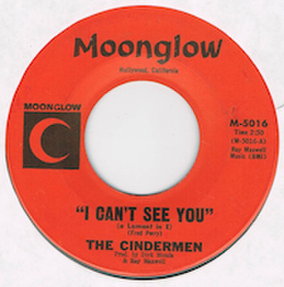 THE CINDERMEN / I CAN'T SEE YOU