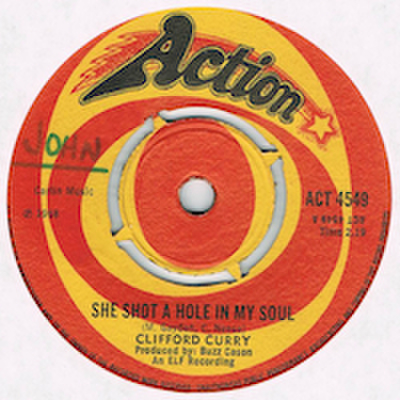 CLIFFORD CURRY / SHE SHOT A HOLE IN MY SOUL