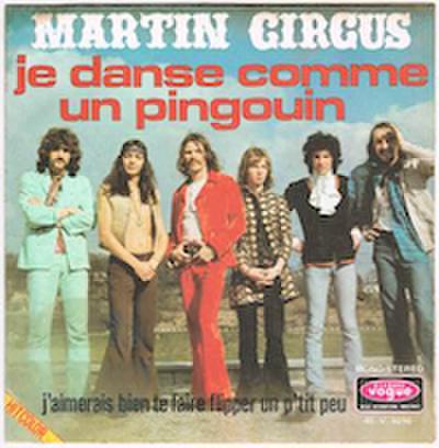 MARTIN CIRCUS / JE DANSE COMME UN PINGOUIN