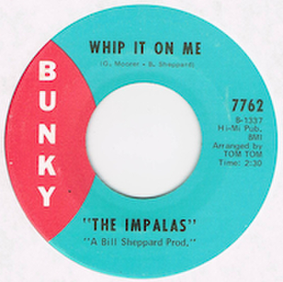IMPALAS / WHIP IT ON ME