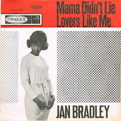 JAN RADLEY / MAMA DIDN'T LIE