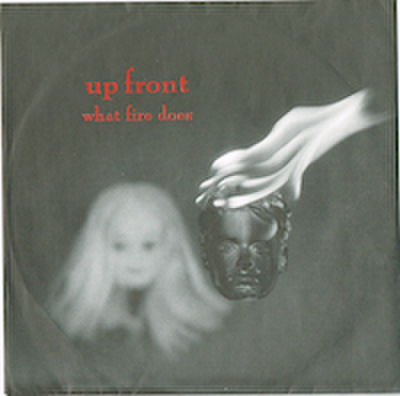 UP FRONT / WHAT FIRE DOES