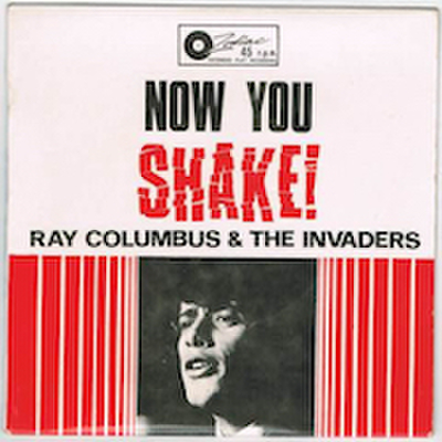 RAY COLUMBUS & THE INVADERS / NOW YOU SHAKE