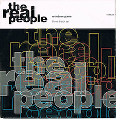 THE REAL PEOPLE / WINDOW PANE