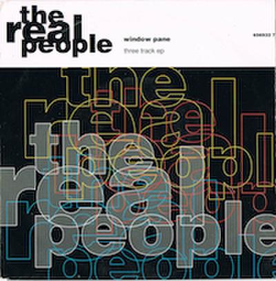 THE REAL PEOPLE / WINDOW PANE