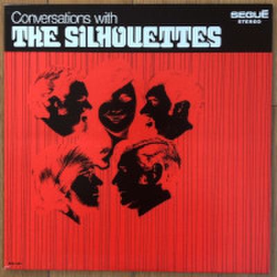 THE SILHOUETTES / CONVERSATIONS WITH THE SILHOUETTES