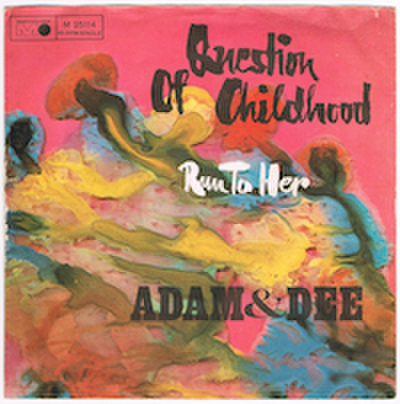 ADAM & DEE / QUESTION OF CHILDHOOD