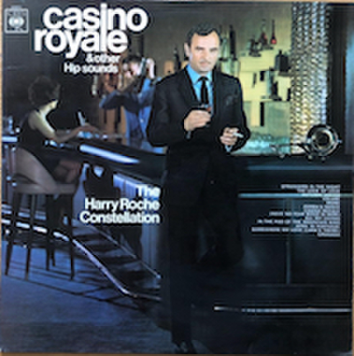 THE HARRY ROCHE CONSTELLATION / CASINO ROYALE AND OTHER HIP SOUNDS