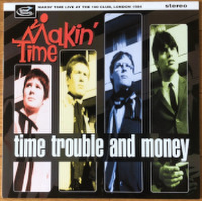 MAKIN' TIME / TIME, TROUBLE AND MONEY