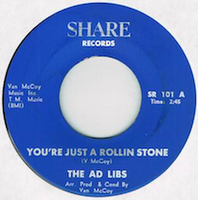 AD LIBS / YOU'RE JUST A ROLLIN STONE