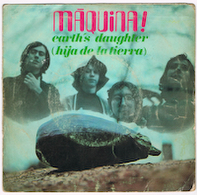 MAQUINA! / EARTH'S DAUGHTER