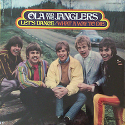OLA AND THE JANGLERS / LET'S DANCE / WHAT A WAY TO DIE