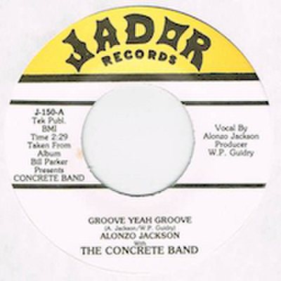 ALONZO JACKSON WITH THE CONCRETE BAND / GROOVE YEAH GROOVE