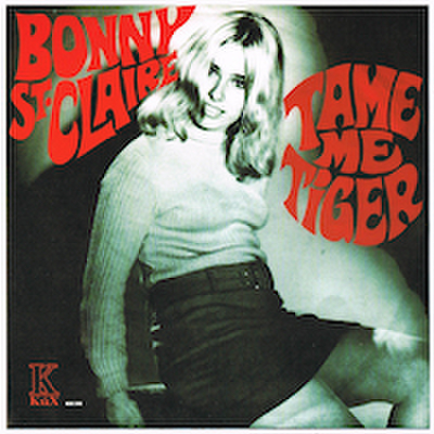 BONNY ST. CLAIRE / TAME ME TIGER / I SURRENDER