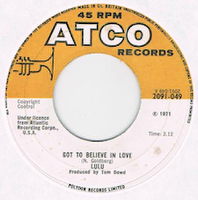 LULU / GOT TO BELIEVE IN LOVE