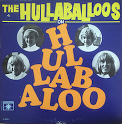THE HULLABALLOOS / THE HULLABALLOOS ON HULLABALOO