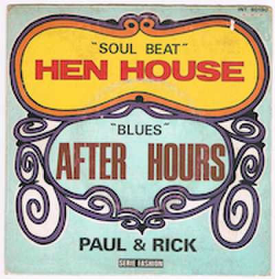 PAUL & RICK / HEN HOUSE