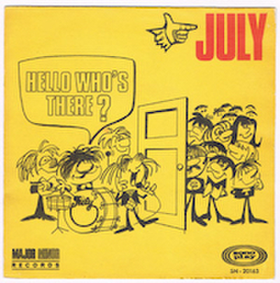 JULY / HELLO WHO'S THERE ?