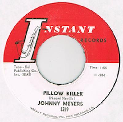 JOHNNY MEYERS / PILLOW KILLER