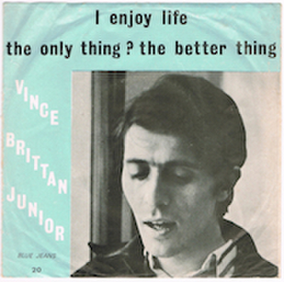 VINCE BRITTAN JUNIOR / THE ONLY THING ? THE BETTER THING