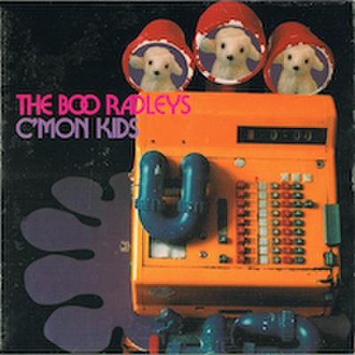 THE BOO RADLEYS / C'MON KIDS