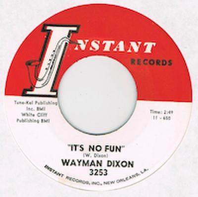 WAYMAN DIXSON / IT'S NO FUN