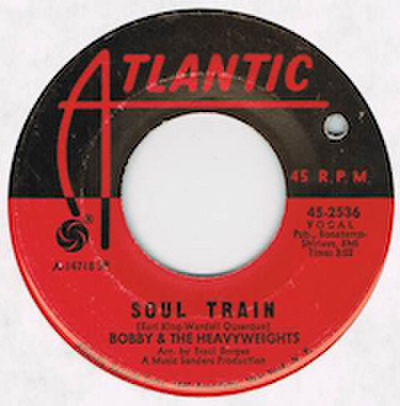 BOBBY & THE HEAVYWEIGHTS / SOUL TRAIN