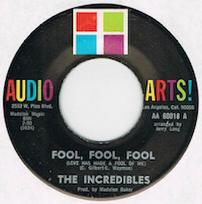 THE INCREDIBLES / FOOL, FOOL, FOOL