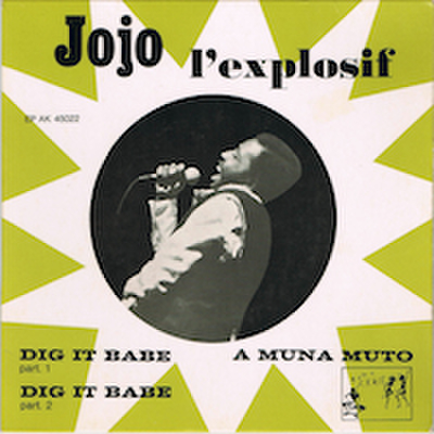 JOJO L'EXPLOSIF / DIG IT BABE