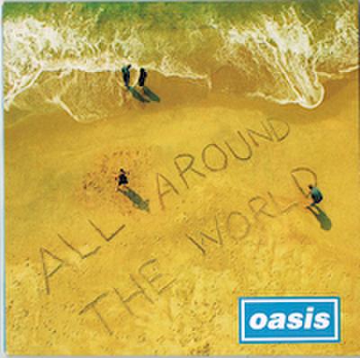 OASIS / ALL AROUND THE WORLD