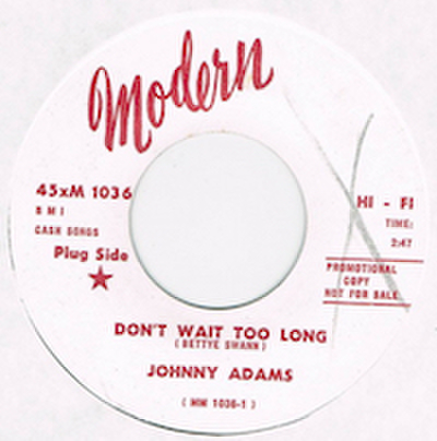 JOHNNY ADAMS / DON'T WAIT TOO LONG