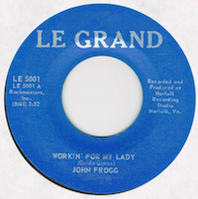 JOHN FROGG / WORKIN' FOR MY LADY