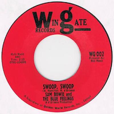 SAM BOWIE AND THE BLUE FEELINGS / SWOOP, SWOOP