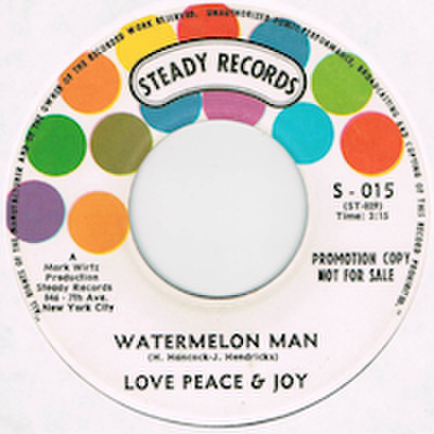 LOVE PEACE & JOY / WATERMELON MAN