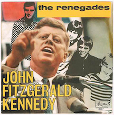 THE RENEGADES / JOHN FITZGERALD KENNEDY