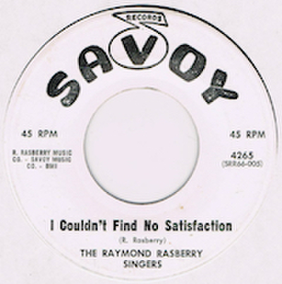 RAYMOND RASBERRY SINGERS / I COULDN'T FIND NO SATISFACTION