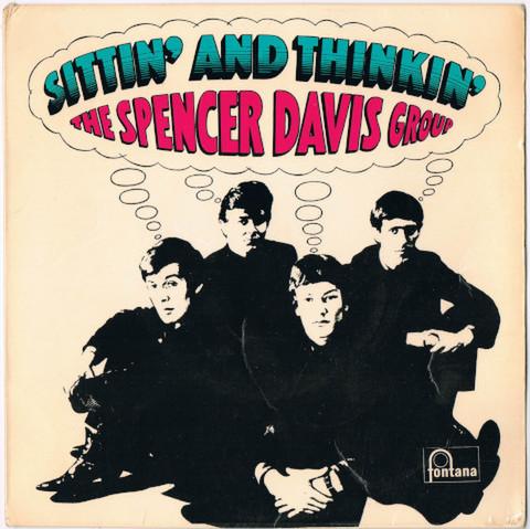 THE SPENCER DAVIS GROUP / SITTIN' AND THINKIN'