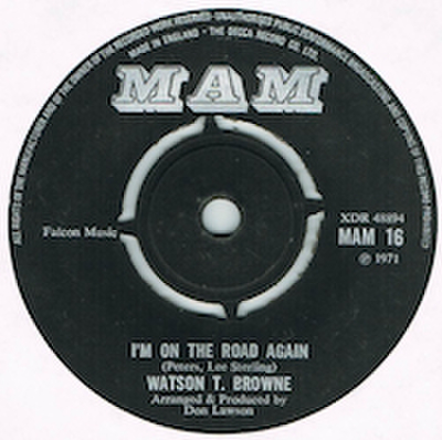 WATSON T. BROWNE / I'M ON THE ROAD AGAIN